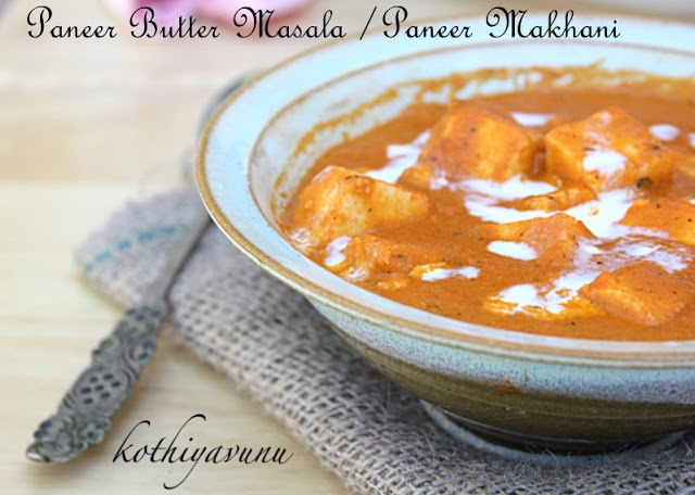 Paneer Butter Masala -Paneer Makhani -Butter Paneer |kothiyavunu.com