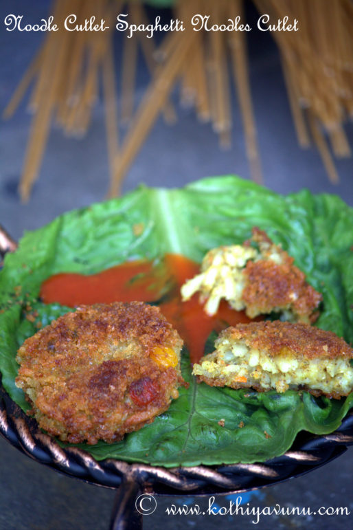 Noodles Cutlet - Spaghetti Noodle Cutlet |kothiyavunu.com